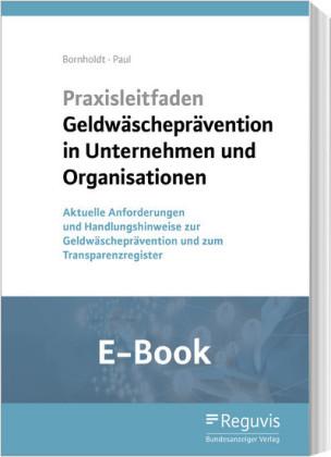 Praxisleitfaden Geldwäscheprävention in Unternehmen und Organisationen (E-Book)