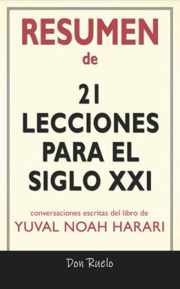 Resumen de 21Lecciones Para El Siglo XXI: Conversaciones Escritas Del Libro De Yuval Noah Harari