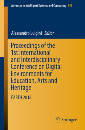 Proceedings of the 1st International and Interdisciplinary Conference on Digital Environments for Education, Arts and Heritage