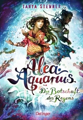 Alea Aquarius. Die Botschaft des Regens