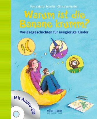 Warum ist die Banane krumm?, m. Audio-CD