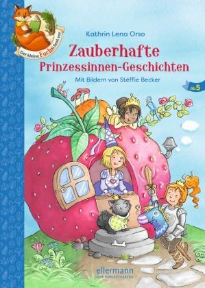 Der kleine Fuchs liest vor - Zauberhafte Prinzessinnen-Geschichten