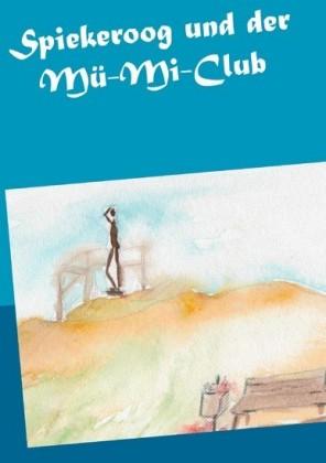 Spiekeroog und der Mü-Mi-Club
