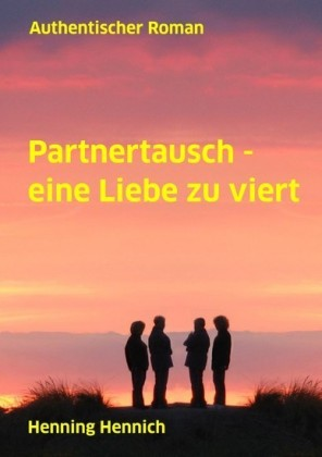 Partnertausch - eine Liebe zu viert