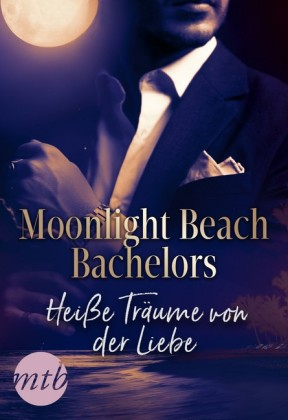 Moonlight Beach Bachelors - Heiße Träume von der Liebe
