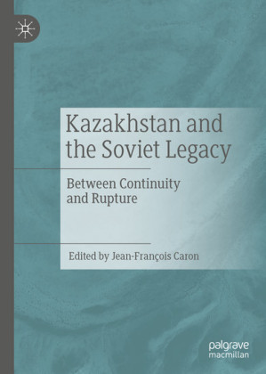 Kazakhstan and the Soviet Legacy
