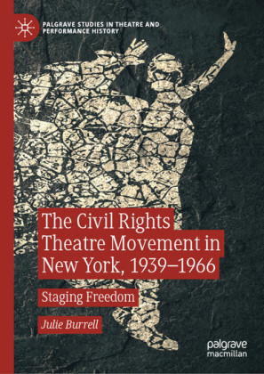 The Civil Rights Theatre Movement in New York, 1939-1966