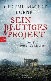 Sein blutiges Projekt - Der Fall Roderick Macrae