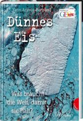 Dünnes Eis: Was braucht die Welt, damit sie hält? Cover