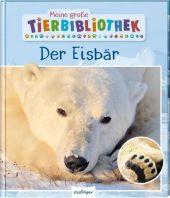 Meine große Tierbibliothek: Der Eisbär Cover