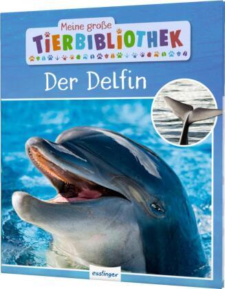 Meine große Tierbibliothek: Der Delfin