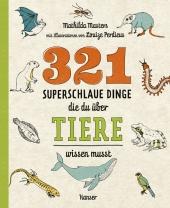 321 superschlaue Dinge, die du über Tiere wissen musst Cover