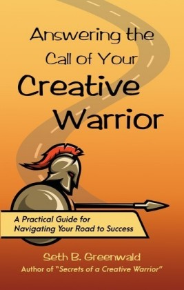 Answering the Call of Your Creative Warrior