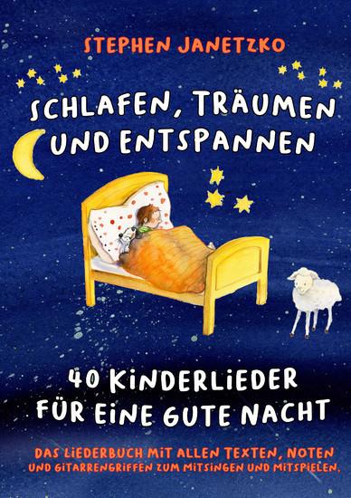 Schlafen Träumen Und Entspannen 40 Kinderlieder Für Eine