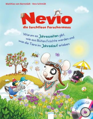 Nevio, die furchtlose Forschermaus - Warum es Jahreszeiten gibt, wie aus Blüten Früchte werden und was die Tiere im Jahr