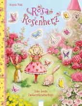 Rosa Rosenherz. Zehn bunte Zauberschmetterlinge