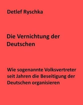 Die Vernichtung der Deutschen