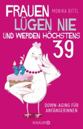 Frauen lügen nie und werden höchstens 39 Cover