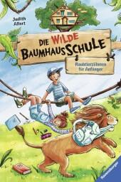 Die wilde Baumhausschule, Band 1: Raubtierzähmen für Anfänger