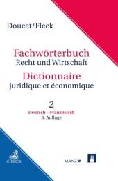 Wörterbuch Recht und Wirtschaft Band 2: Deutsch-Französisch