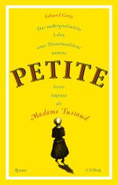 Das außergewöhnliche Leben eines Dienstmädchens namens PETITE, besser bekannt als Madame Tussaud Cover