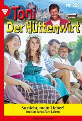 Toni der Hüttenwirt 229 - Heimatroman