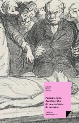 Pascual López. Autobiografía de un estudiante de medicina