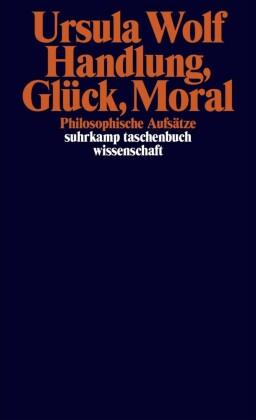Handlung, Glück, Moral