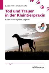 Tod und Trauer in der Kleintierpraxis