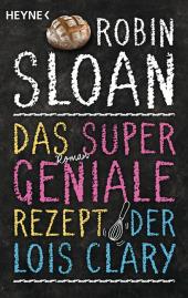 Das supergeniale Rezept der Lois Clary