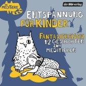 Entspannung für Kinder. Fantasiereisen - 12 Geschichten zum Meditieren, 1 Audio-CD Cover
