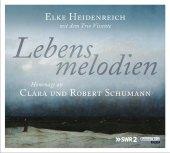 Lebensmelodien - Hommage an Clara und Robert Schumann, 1 Audio-CD