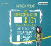 Die Unausstehlichen & ich - Das Leben ist ein Rechenfehler, 3 Audio-CDs Cover