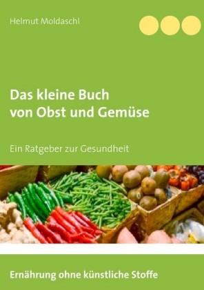 Das kleine Buch von Obst und Gemüse