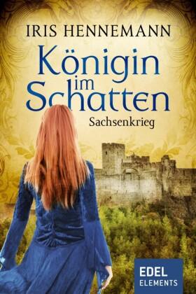 Königin im Schatten - Sachsenkrieg