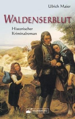 Waldenserblut. Historischer Kriminalroman