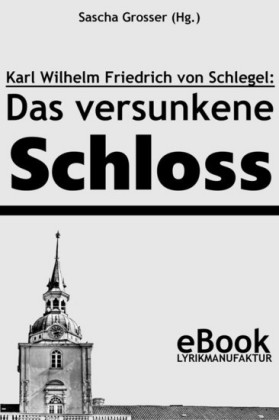 Friedrich von Schlegel: Das versunkene Schloss