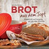 Brot aus dem Topf - aromatisch und knusprig wie aus dem Holzofen Cover