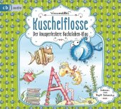 Kuschelflosse - Der knusperleckere Buchstabenklau, 2 Audio-CDs Cover
