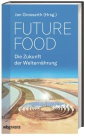 Future Food - Die Zukunft der Welternährung Cover