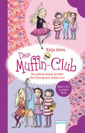 Der Muffin-Club - Die süßeste Bande der Welt / Vier Freundinnen wirbeln los!