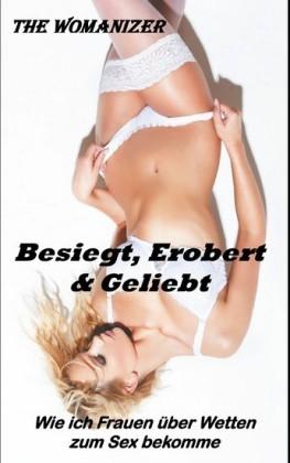 Besiegt, Erobert & Geliebt