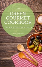 The Green Gourmet Cookbook