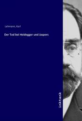 Der Tod bei Heidegger und Jaspers