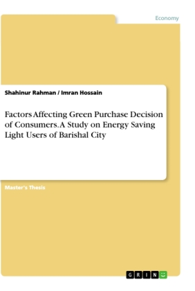 Factors Affecting Green Purchase Decision of Consumers. A Study on Energy Saving Light Users of Barishal City