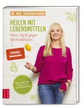 Heilen mit Lebensmitteln: Meine Top 10 gegen 100 Krankheiten Cover