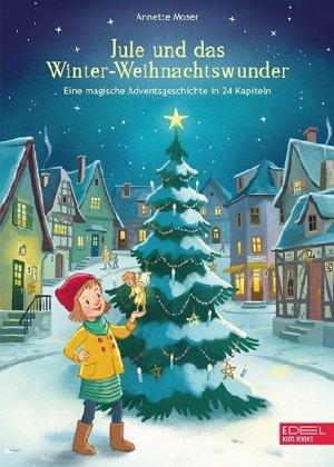 Jule und das Winter-Weihnachtswunder