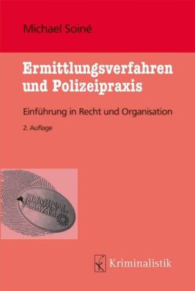 Ermittlungsverfahren und Polizeipraxis