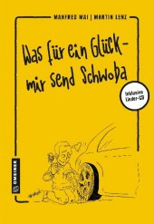 Was für ein Glück - mir send Schwoba, m. Audio-CD