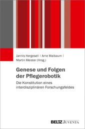 """Genese und Folgen der """"Pflegerobotik"""""""